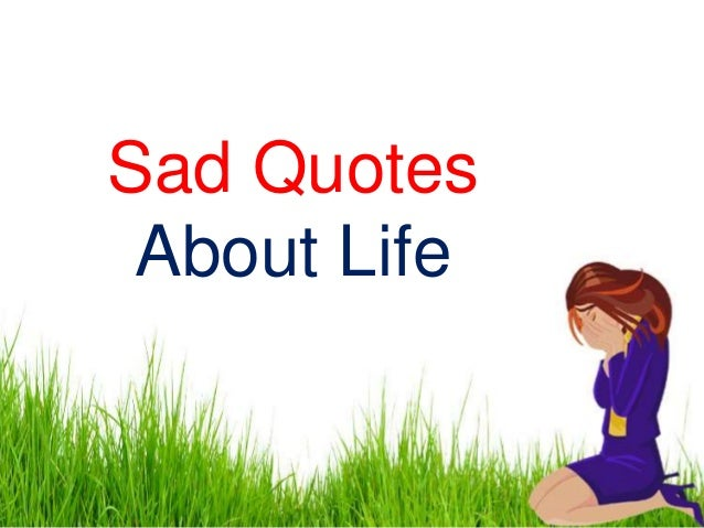 98+ 16 Best Sad Quotes Quotes Sayings About Sadness And ...