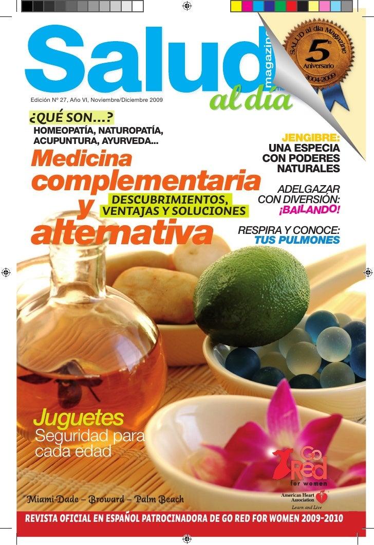 Tm  Edición Nº 27, Año VI, Noviembre/Diciembre 2009   ¿qué son...?   homeopaTía, naTuropaTía,   acupunTura, ayurveda...   ...