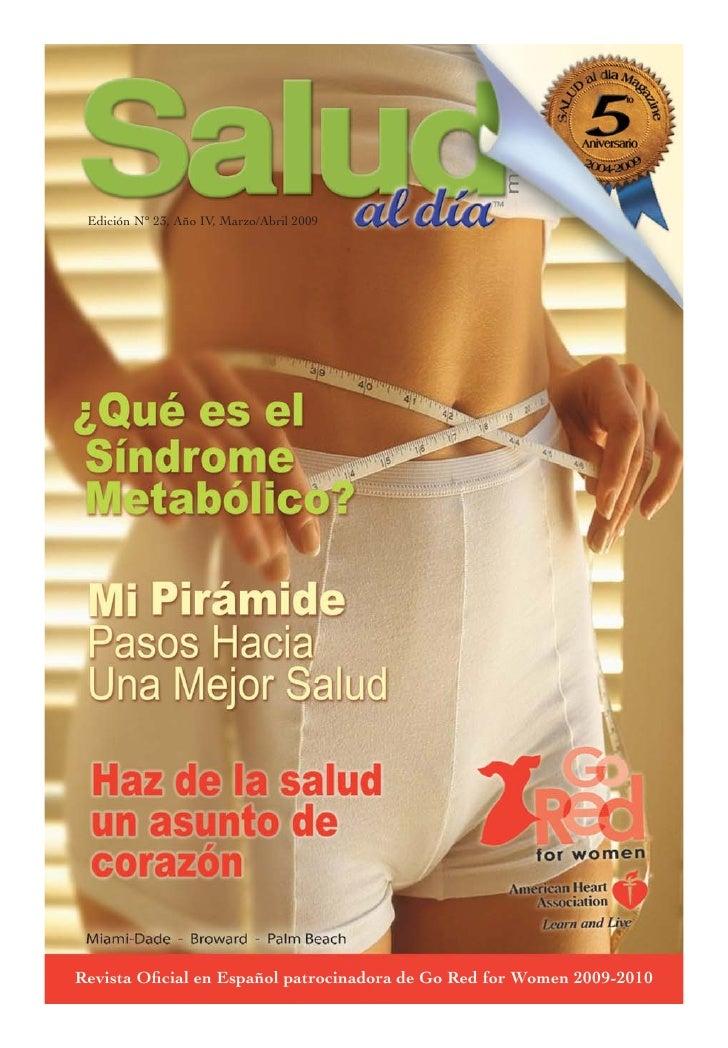 Edición N° 23, Año IV, Marzo/Abril 2009     Revista Oficial en Español patrocinadora de Go Red for Women 2009-2010