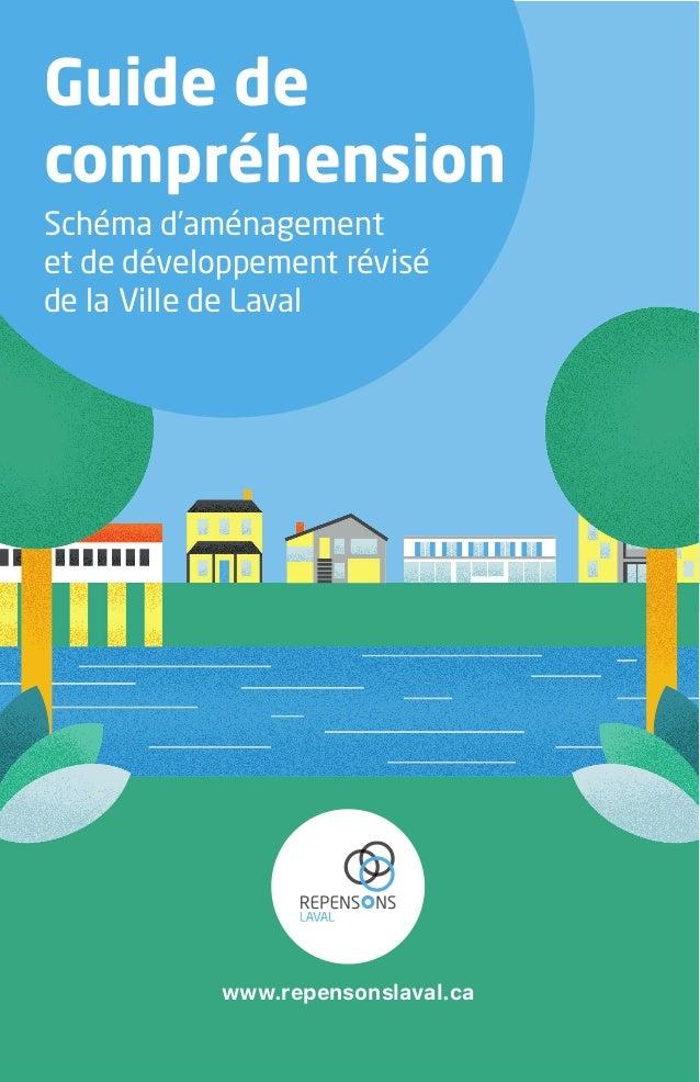 www.repensonslaval.ca Guide de compréhension Schéma d'aménagement et de développement révisé de la Ville de Laval