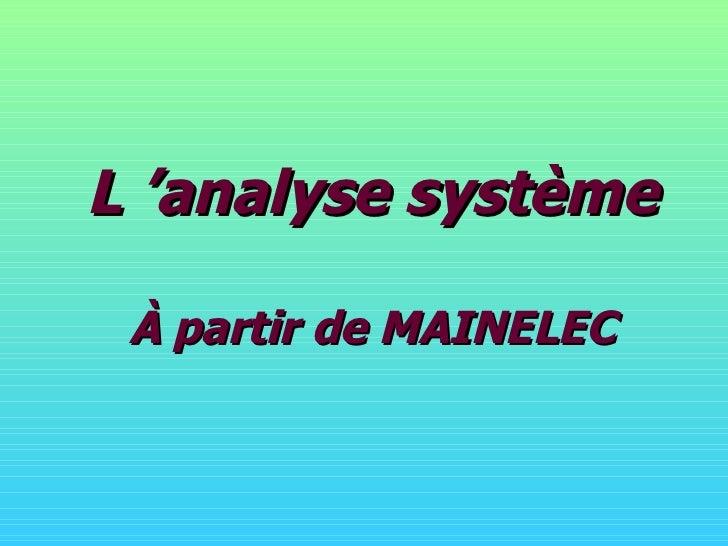 L'analyse système À partir de MAINELEC