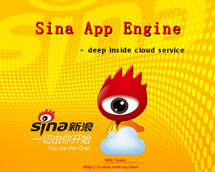 Sina App Engine - deep inside cloud service http://t.sina.com.cn/saet SAE Team