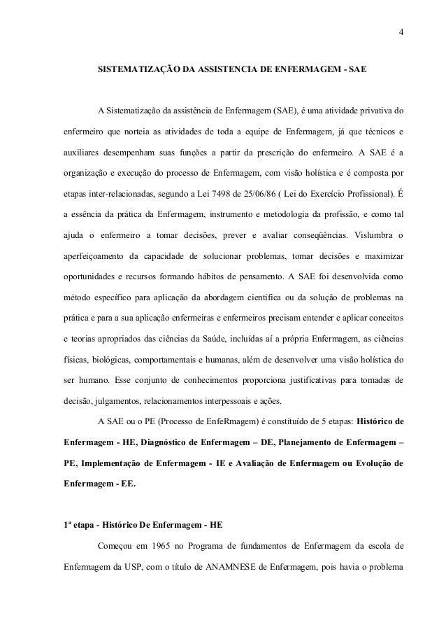 SISTEMATIZAÇÃO DA ASSISTENCIA DE ENFERMAGEM - SAE A Sistematização da assistência de Enfermagem (SAE), é uma atividade pri...