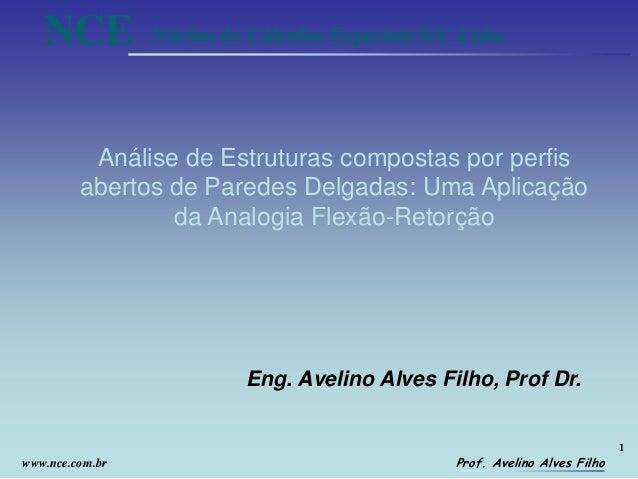 1 Prof. Avelino Alves Filho NCE Núcleo de Cálculos Especiais S/C Ltda. www.nce.com.br Análise de Estruturas compostas por ...