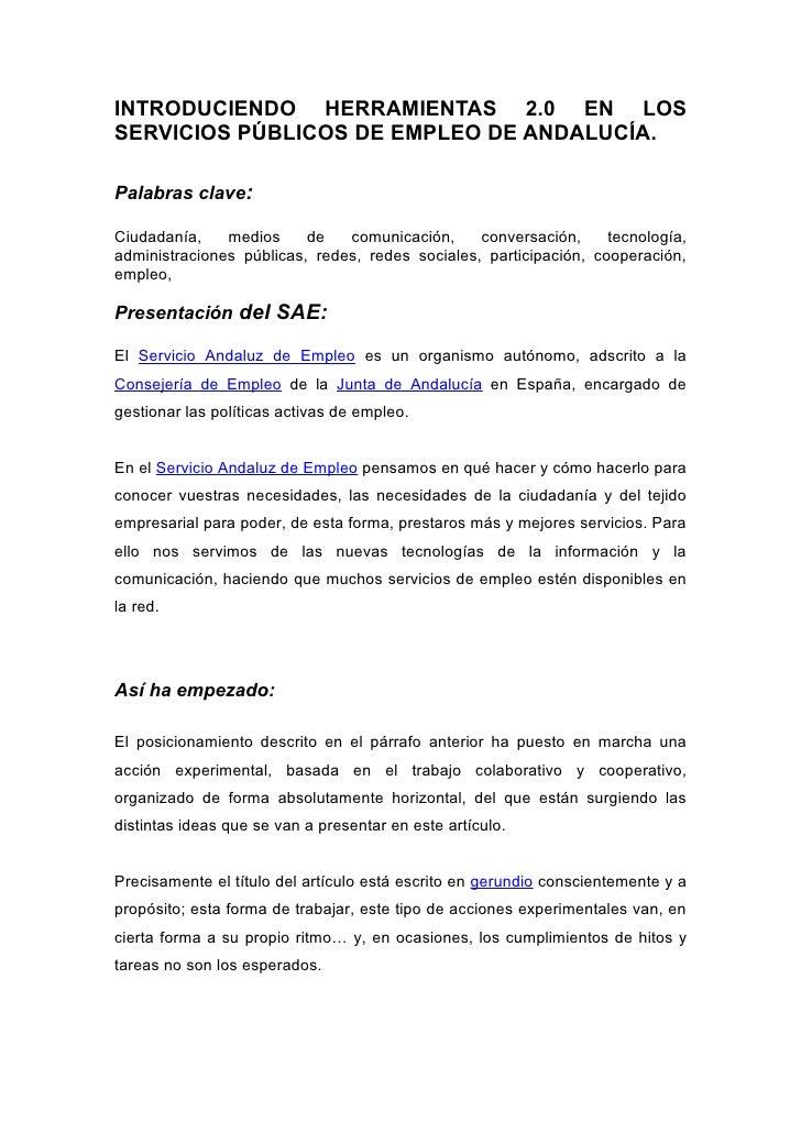 INTRODUCIENDO HERRAMIENTAS 2.0 EN LOS SERVICIOS PÚBLICOS DE EMPLEO DE ANDALUCÍA.  Palabras clave:  Ciudadanía,    medios  ...
