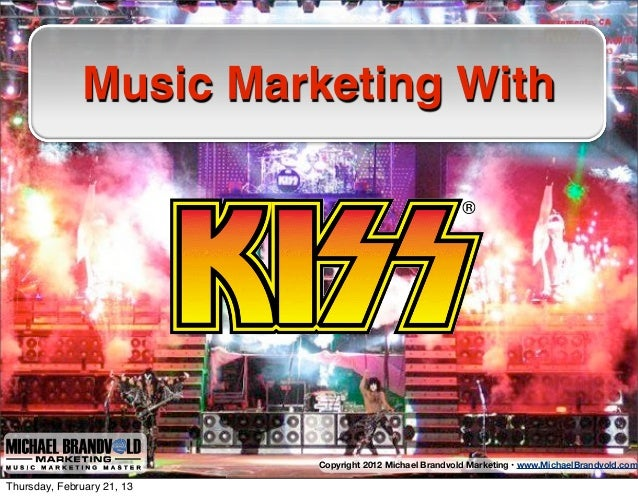 Music Marketing With                            Copyright 2012 Michael Brandvold Marketing • www.MichaelBrandvold.comThurs...