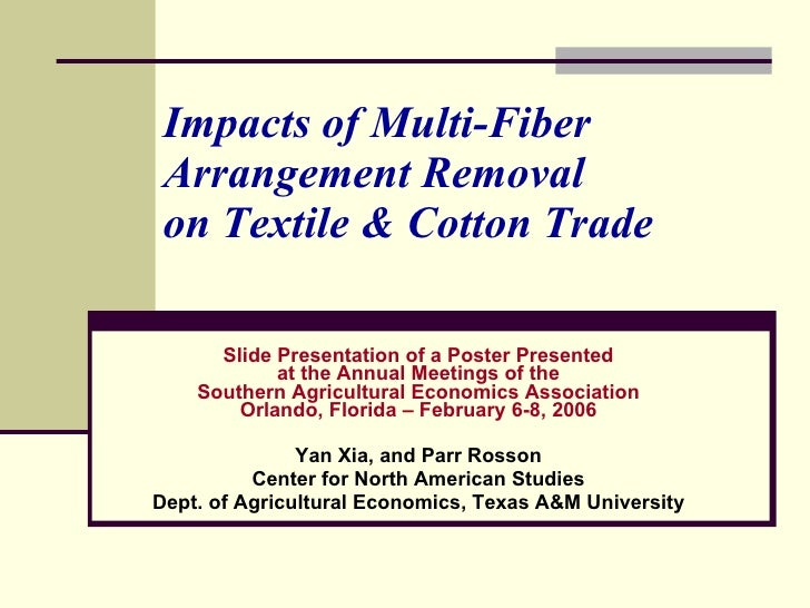 Impacts of Multi-Fiber Arrangement Removal  on Textile & Cotton Trade Slide Presentation of a Poster Presented at the Annu...