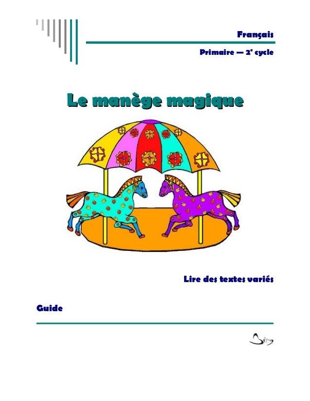 Français                      Primaire — 2e cycle        Le manège magique                   Lire des textes variésGuide
