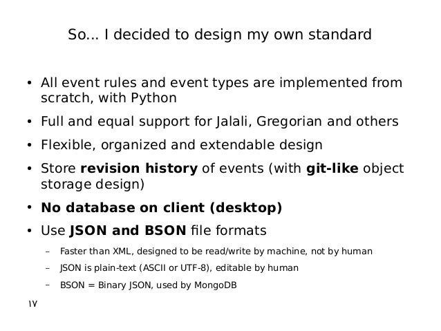 So... I decided to design my own standard ● All event rules and event types are implemented from scratch, with Python ● Fu...