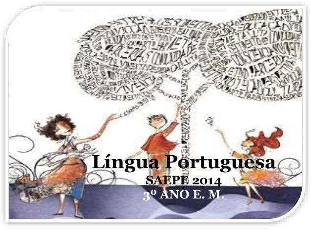 Língua Portuguesa  SAEPE 2014  3º ANO E. M.