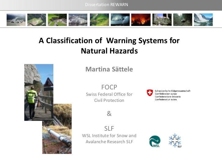 Dissertation REWARNA Classification of Warning Systems for             Natural Hazards            Martina Sättele         ...