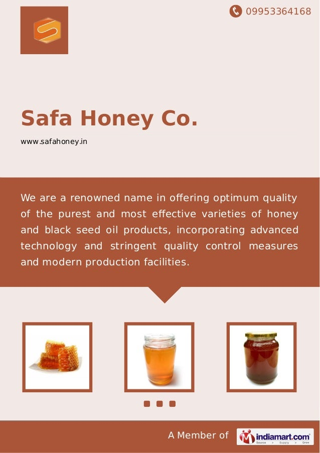09953364168 A Member of Safa Honey Co. www.safahoney.in We are a renowned name in offering optimum quality of the purest an...
