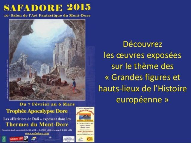Découvrez les œuvres exposées sur le thème des « Grandes figures et hauts-lieux de l'Histoire européenne » SAFADORE 2015