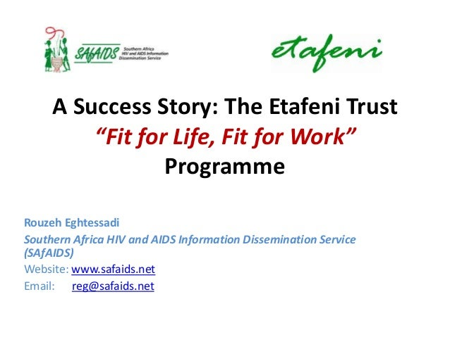 """A Success Story: The Etafeni Trust         """"Fit for Life, Fit for Work""""                 ProgrammeRouzeh EghtessadiSouthern..."""