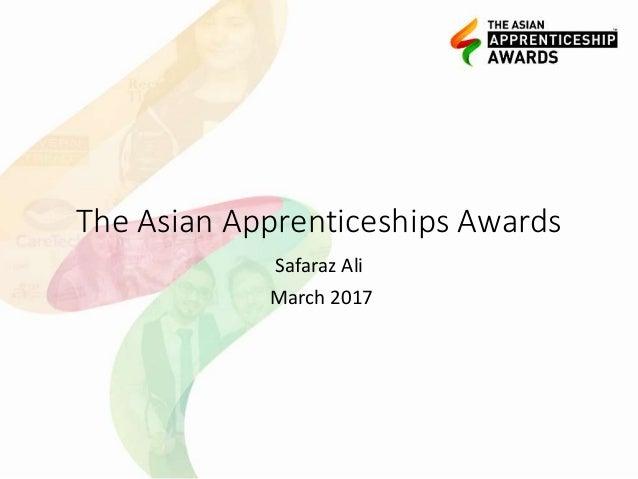 The Asian Apprenticeships Awards Safaraz Ali March 2017