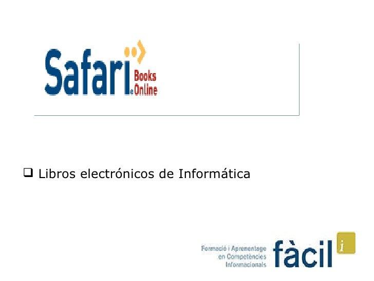 <ul><li>Libros electrónicos de Informática  </li></ul>