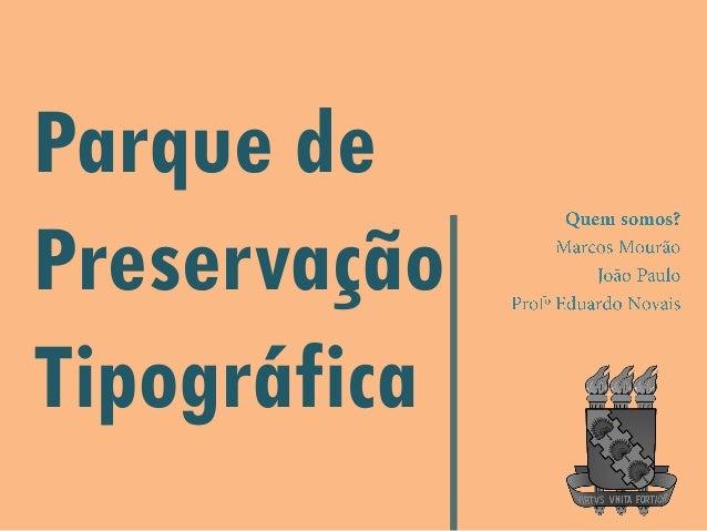 Parque de Preservação Tipográfica