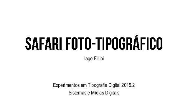 Iago Fillipi Experimentos em Tipografia Digital 2015.2 Sistemas e Mídias Digitais