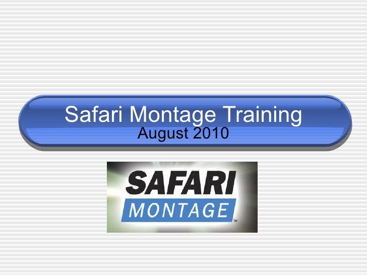 Safari Montage Training August 2010