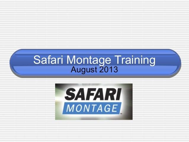Safari Montage Training August 2013