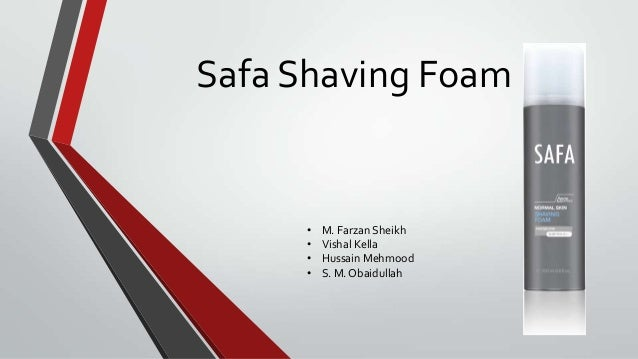 Safa Shaving Foam• M. Farzan Sheikh• Vishal Kella• Hussain Mehmood• S. M. Obaidullah
