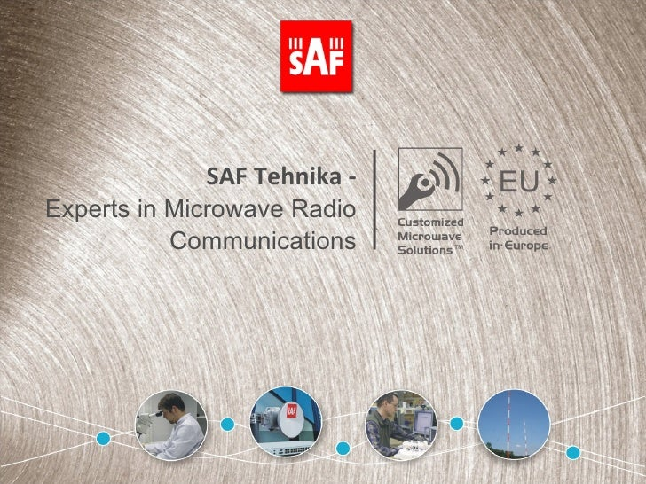 SAF Tehnika  - Experts in Microwave Radio Communications