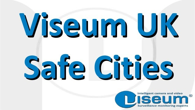 Viseum UK Safe Cities Viseum UK Safe Cities