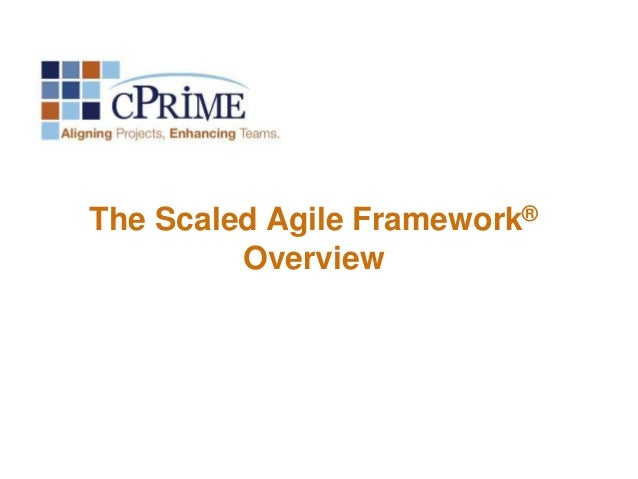 The Scaled Agile Framework® Overview