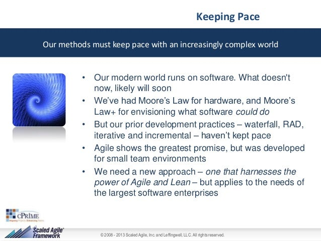 Keeping Pace Our methods must keep pace with an increasingly complex world  • Our modern world runs on software. What does...