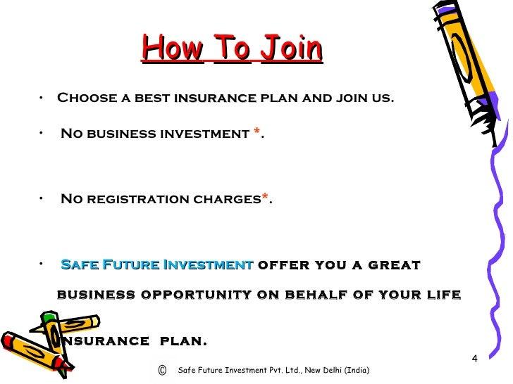 How   To   Join <ul><li>Choose a best  insurance  plan and join us.   </li></ul><ul><li>No business investment  * .  </li>...