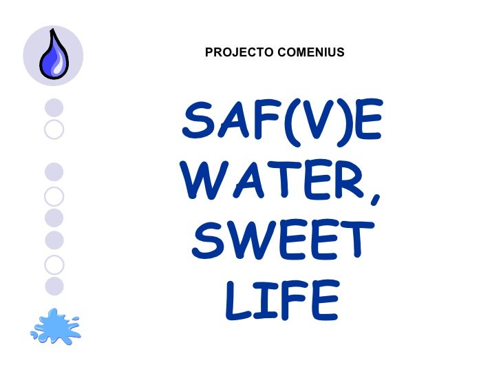 SAF(V)E WATER, SWEET LIFE PROJECTO COMENIUS