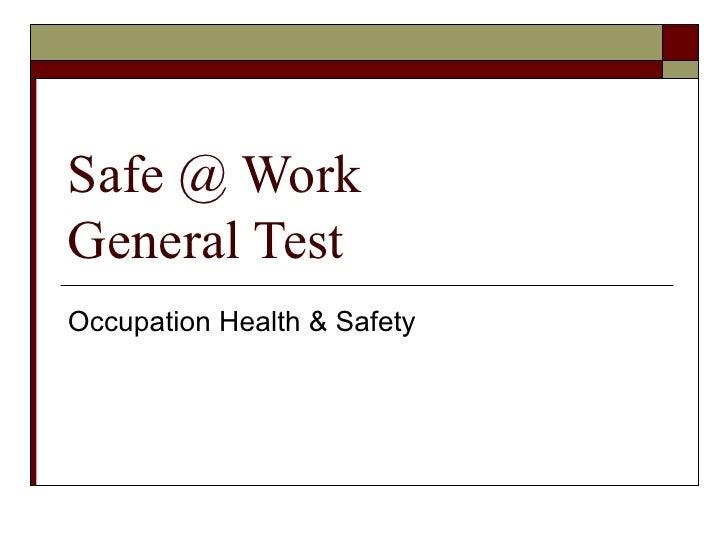 Safe @ Work  General Test Occupation Health & Safety