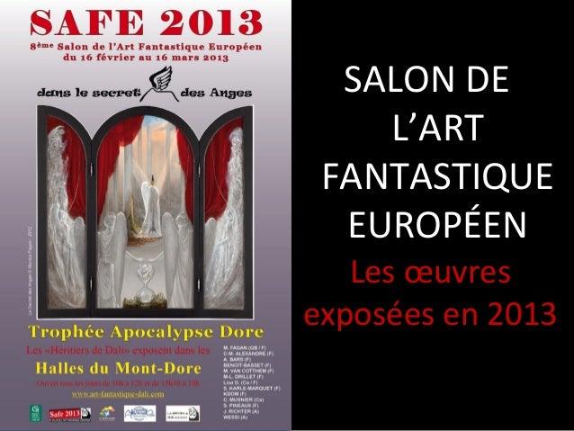 SALON DE    L'ART FANTASTIQUE  EUROPÉEN   Les œuvresexposées en 2013