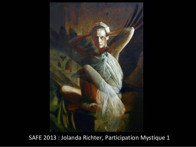 SAFE 2013 : Jolanda Richter, Participation Mystique 1