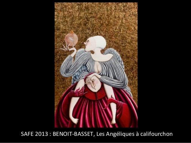 SAFE 2013 : BENOIT-BASSET, Les Angéliques à califourchon
