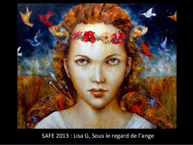 SAFE 2013 : Lisa G, Sous le regard de l'ange