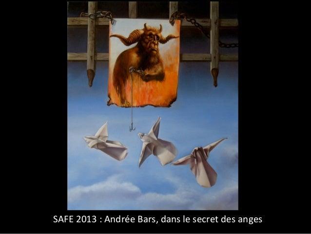 SAFE 2013 : Andrée Bars, dans le secret des anges