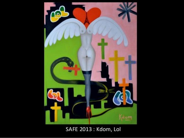 SAFE 2013 : Kdom, Lol