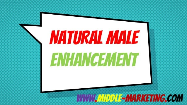 Natural Male Enhancement www.middle-marketing.com