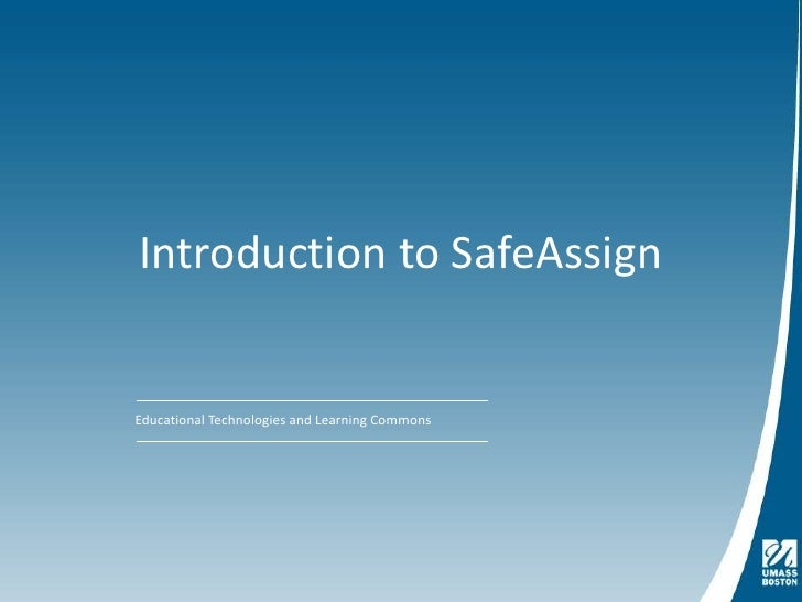 Introduction to SafeAssign<br />Educational Technologies and Learning Commons<br />