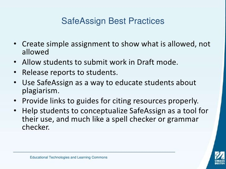 safe assign for students Safeassign™ is a plagiarism prevention service, offered by blackboard to its  it  also has features designed to aid in educating students about plagiarism and.