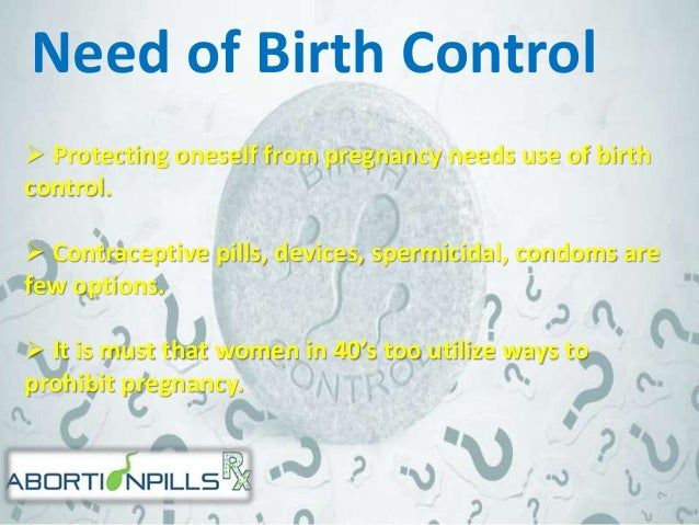 Contraceptive for 40 plus Women  Some females in 40's believe that they no longer need birth control.  Approaching menop...