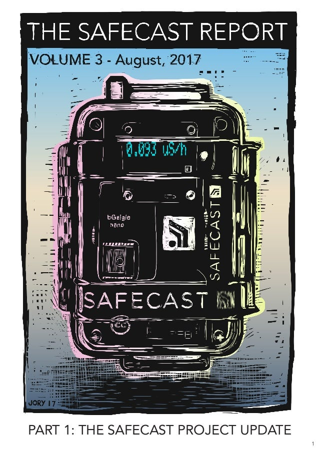 1 PART 1: THE SAFECAST PROJECT UPDATE