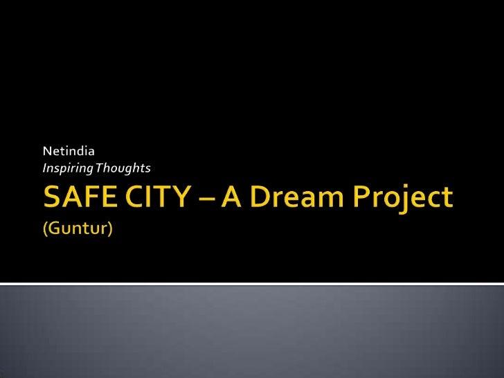 NetindiaInspiring ThoughtsSAFE CITY – A Dream Project(Guntur)<br />