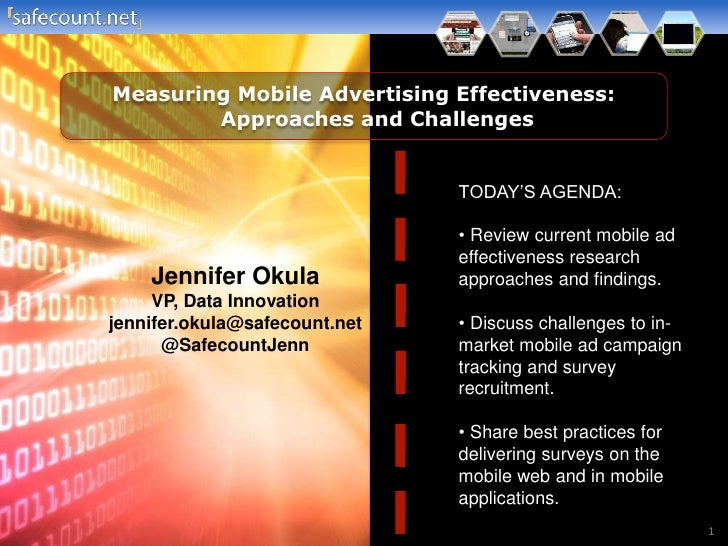 Measuring Mobile Advertising Effectiveness:        Approaches and Challenges                               TODAY'S AGENDA:...