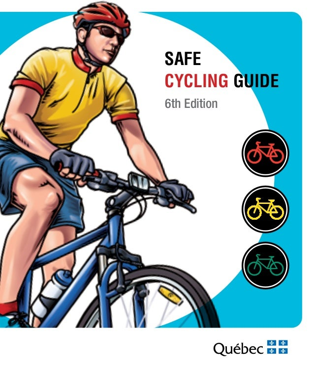 6th EditionSAFECYCLING GUIDE