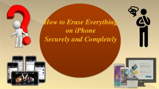 how to erase everything from iphone how to erase everything on iphone securely and completely 1134