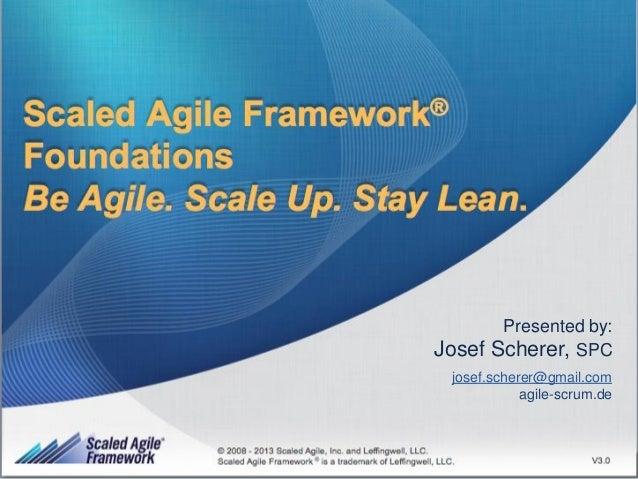 1 Presented by: Josef Scherer, SPC josef.scherer@gmail.com agile-scrum.de