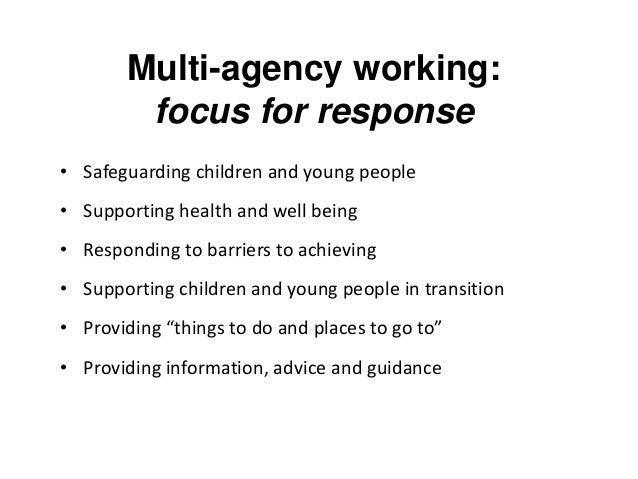 mutli agency working Different backgrounds working in multi-agency settings to promote and facilitate communication and understanding the glossary seeks to do this by.