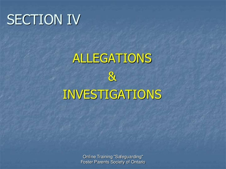 "SECTION IV         ALLEGATIONS              &       INVESTIGATIONS              Online Training ""Safeguarding""            ..."